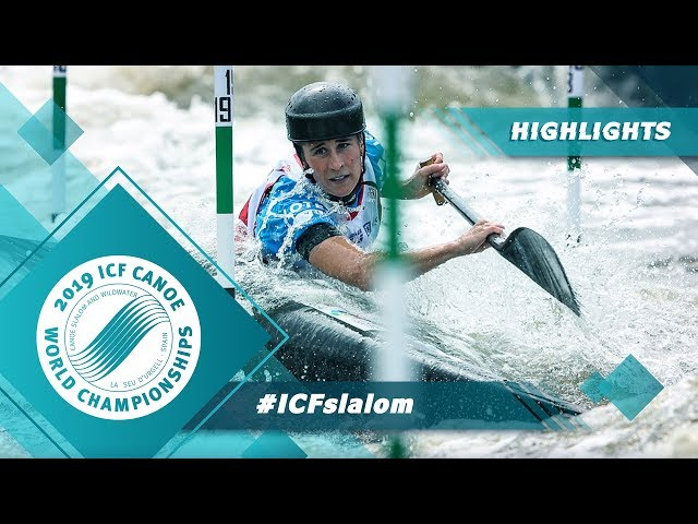 Highlights / 2019 ICF Canoe Slalom & Wildwater Canoeing World Championships La Seu d'Urgell Spain