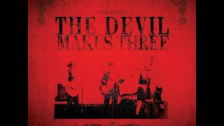The Devil Makes Three - Self-titled [FULL ALBUM] thumbnail
