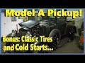 Model A Pickup Part 7! Plus: Classic Tires and Cold Start the 1960 F250!
