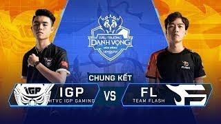 HTVC IGP Gaming vs Team Flash - CHUNG KẾT - Đấu Trường Danh Vọng Mùa Đông 2019
