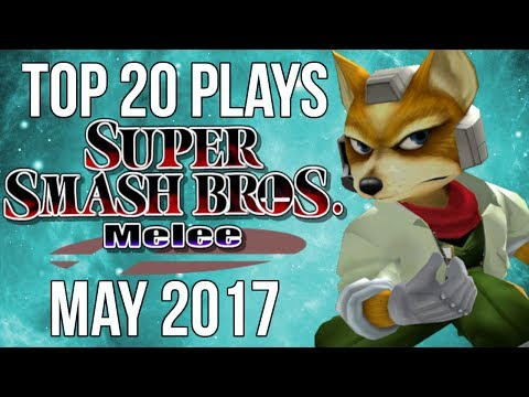 Top 20 SSBM Plays of May 2017 - Super Smash Bros  Melee