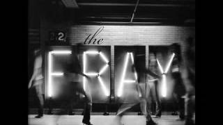 The Fray - We Build Then We Break ( HQ )