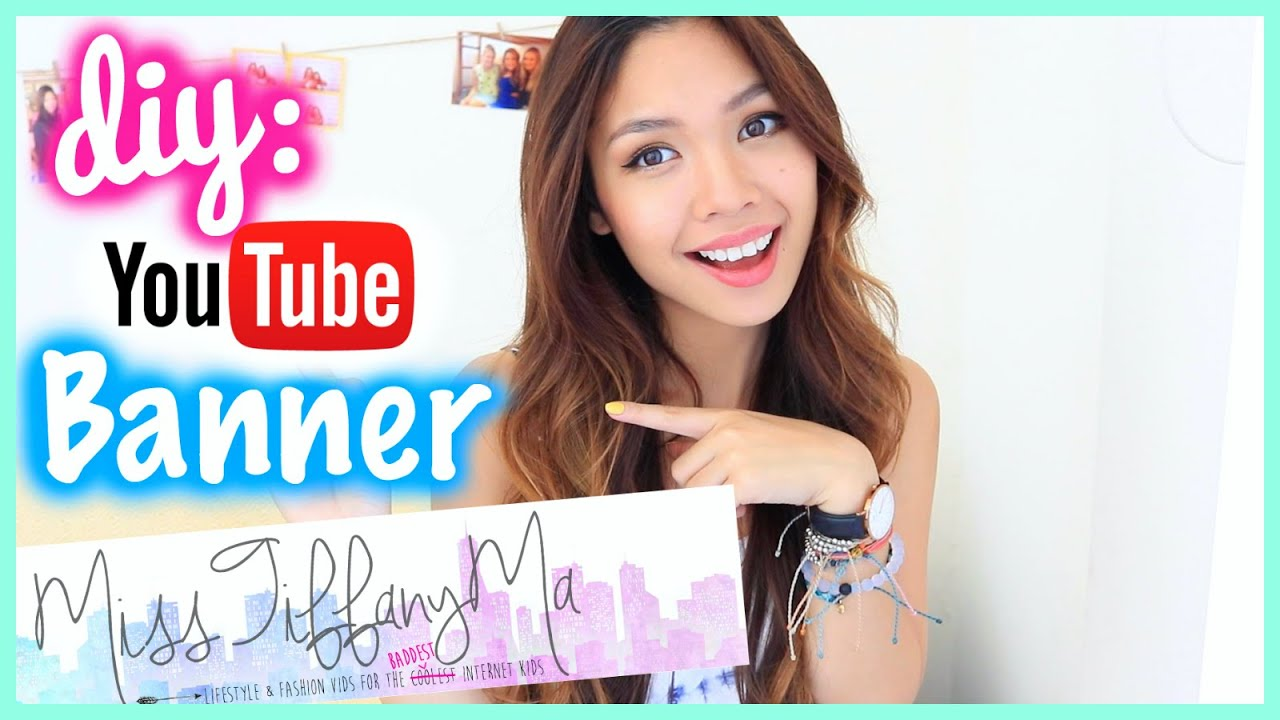 how to make a youtube bannerchannel art diy misstiffanyma youtube