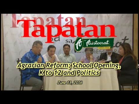 Agrarian Reform; School Opening, K to 12 and Politics