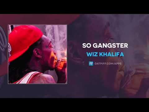 Wiz Khalifa - So Gangster