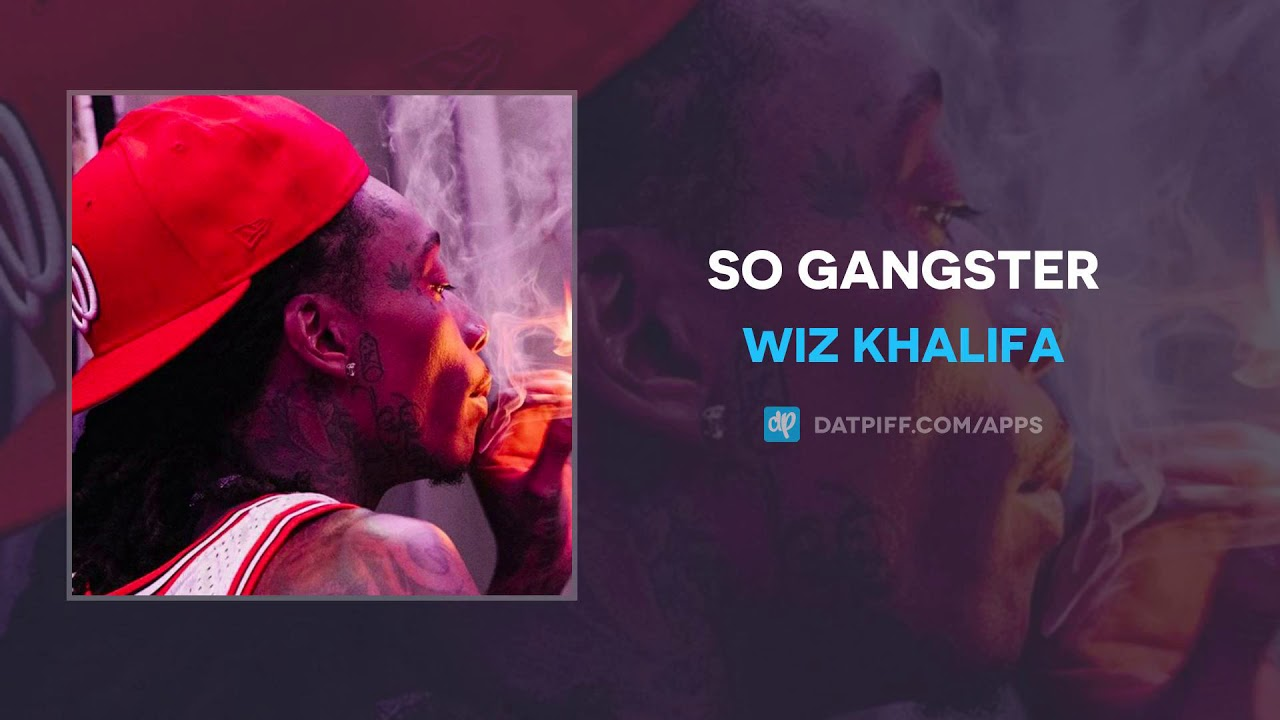Wiz Khalifa - So Gangster (AUDIO)