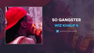 Wiz Khalifa So Gangster AUDIO.mp3