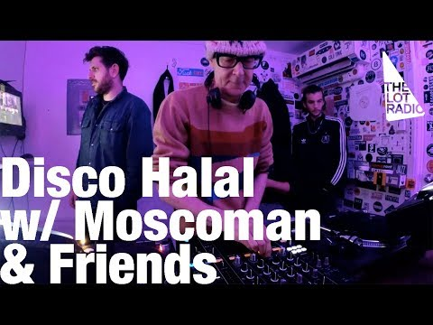 Disco Halal with Moscoman & Friends @ The Lot Radio (Dec 8, 2017)