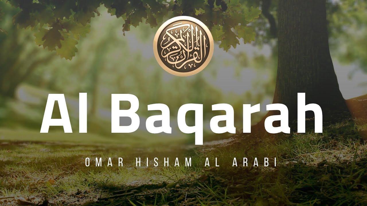 Download Surah Al Baqarah FULL! سورة البقرة كامل  للقارئ عمر هشام العربي