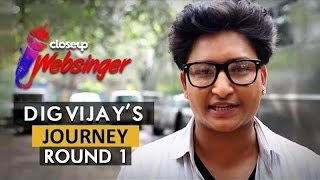#CloseUpWebsinger - Top 6 | Digvijay Singh | Journey To Fame