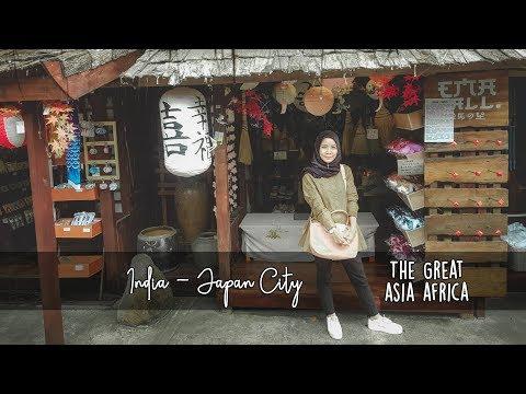 the-great-asia-africa-part-2-|-kampung-india-jepang-|-cerita-liburan-part-3