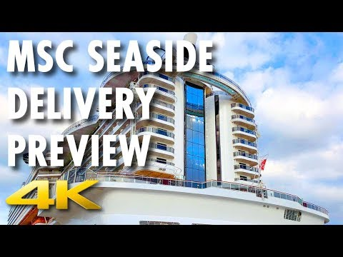 MSC Seaside Preview ~ Delivery Cruise Tour ~ MSC Cruises ~ New Cruise Ship [4K Ultra HD]