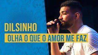 FM O Dia - Dilsinho - Olha O Que O Amor Me Faz