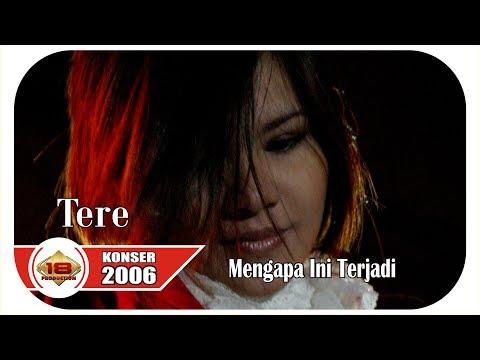 TERE - MENGAPA INI TERJADI (LIVE KONSER PEMANGKAT 30 JUNI 2006)