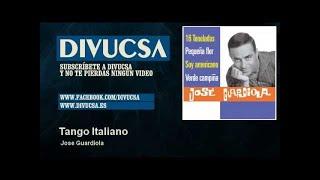 Jose Guardiola - Tango Italiano - Divucsa