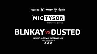 Mic Tyson - Freestyle Battle 2017 || Blnkay VS Dusted  (ottavi di finale, turno 3)
