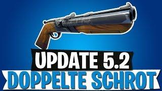 UPDATE 5.2 | DOPPELLÄUFIGE SCHROTFLINTE IST DA | Fortnite Battle Royale