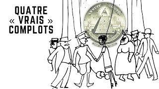 Découvrons quatre vrais complots