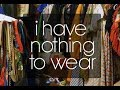 WHEN GIRLS HAVE NOTHING TO WEAR AFTER HAVING SO MANY CLOTHES