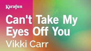 Karaoke Can't Take My Eyes Off You - Vikki Carr *