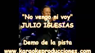 "Julio Iglesias  ""No vengo ni voy"" DEMO PISTA KARAOKE INSTRUMENTAL"