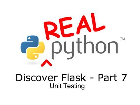 Discover Flask, Part 7 - Unit Tests