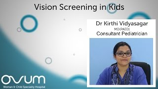 Vision Screening in Kids - Dr Kirthi Vidyasagar