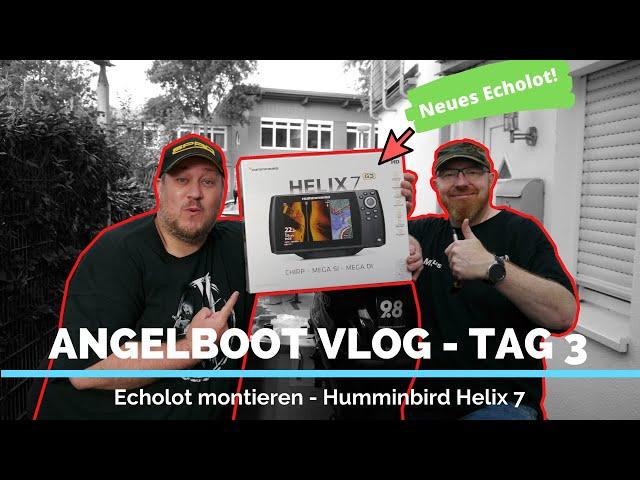 Angelboot VLOG | Tag 3 Echolot montieren | Humminbird Helix 7 CHIRP MEGA SI GPS G3