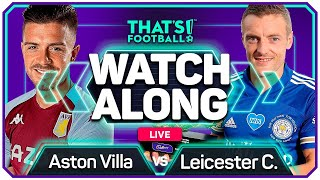 ASTON VILLA vs LEICESTER With Mark GOLDBRIDGE Live