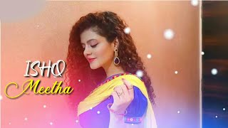 Ishq Meetha - Palak Muchhal New Song | Whatsapp Status |