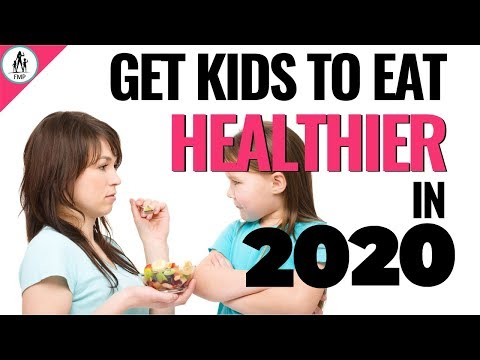 Healthy Eating For Families | Make Kids Eat Healthier!