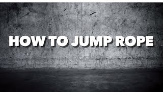 How to Jump Rope: Normal, Criss Cross, Single Leg, etc.