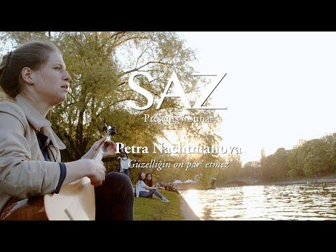 The SAZ Collection - Petra Nachtmanova - Güzelliğin On Par' Etmez - By Aşık Veysel