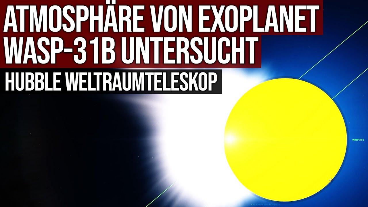 Atmosphäre von Exoplanet WASP-31b untersucht - Hubble Weltraumteleskop