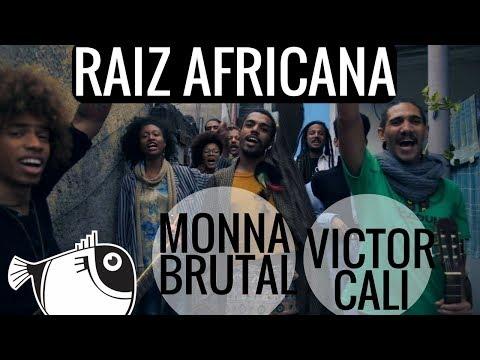 Raiz Africana - Monna Brutal e Victor Cali   PEIXE BARRIGUDO