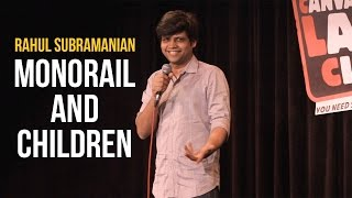 Monorail and Children | Stand up Comedy by Rahul Subramanian