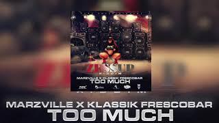 Marzville x Klassik Frescobar - Too Much (Official Audio)