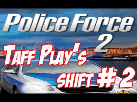 Taff Play's - Police Force 2 - Shift 2 Off with the training wheels!!
