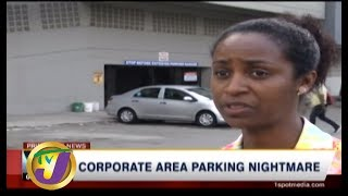 TVJ News Today: Corporate Area Parking Nightmare - July 30 2019