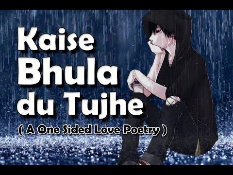 Kaise Bhula Du Tujhe  A One sided Love Poetry  Tarun Kumar
