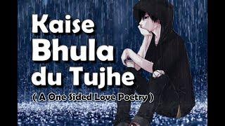Download lagu Kaise Bhula Du Tujhe A One sided Love Poetry Tarun Kumar MP3