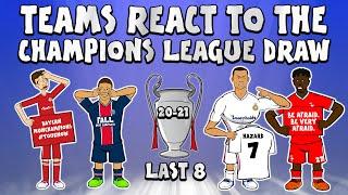 🏆LAST 8 UCL DRAW - Teams React!🏆 (Champions League Parody 20/21)
