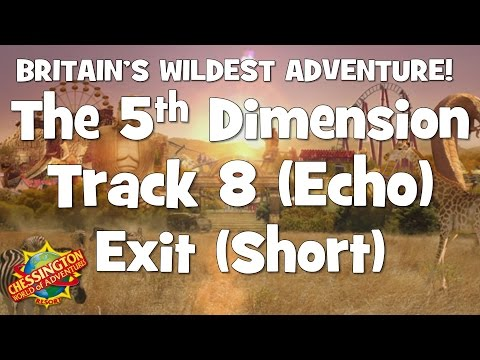 Chessington WoA  -The 5th Dimension Track 8 (Exit) Short Echo - 30 Minute Loop