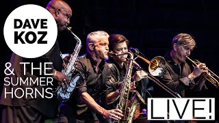 Dave Koz and The Summer Horns - LIVE Atlanta, GA 9/7/19