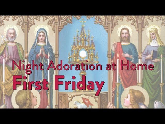 Adoration at Home: First Friday
