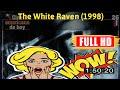 [ [fr33 m0v1e] ] No.33 The White Raven (1998) #The7527onzzy