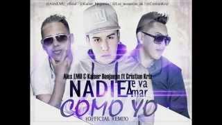 Alex LMU & Kaiser Benjamin ft. Cristian Kriz - Nadie Te Va Amar Como yo (Official Remix)