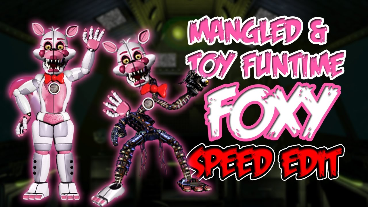 toy funtime foxy mangled toy funtime foxy speed edit youtube