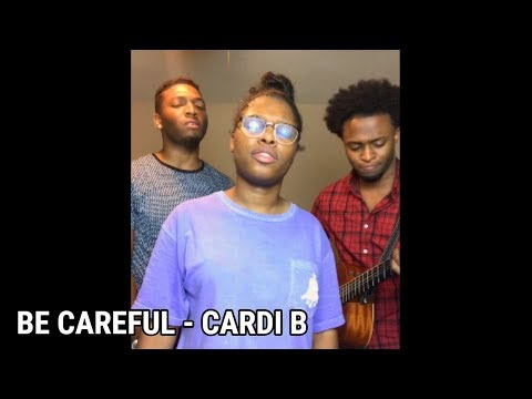 Be Careful - Cardi B ( King's Harmony cover)