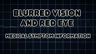Blurred vision and Red eye (Medical Symptom)